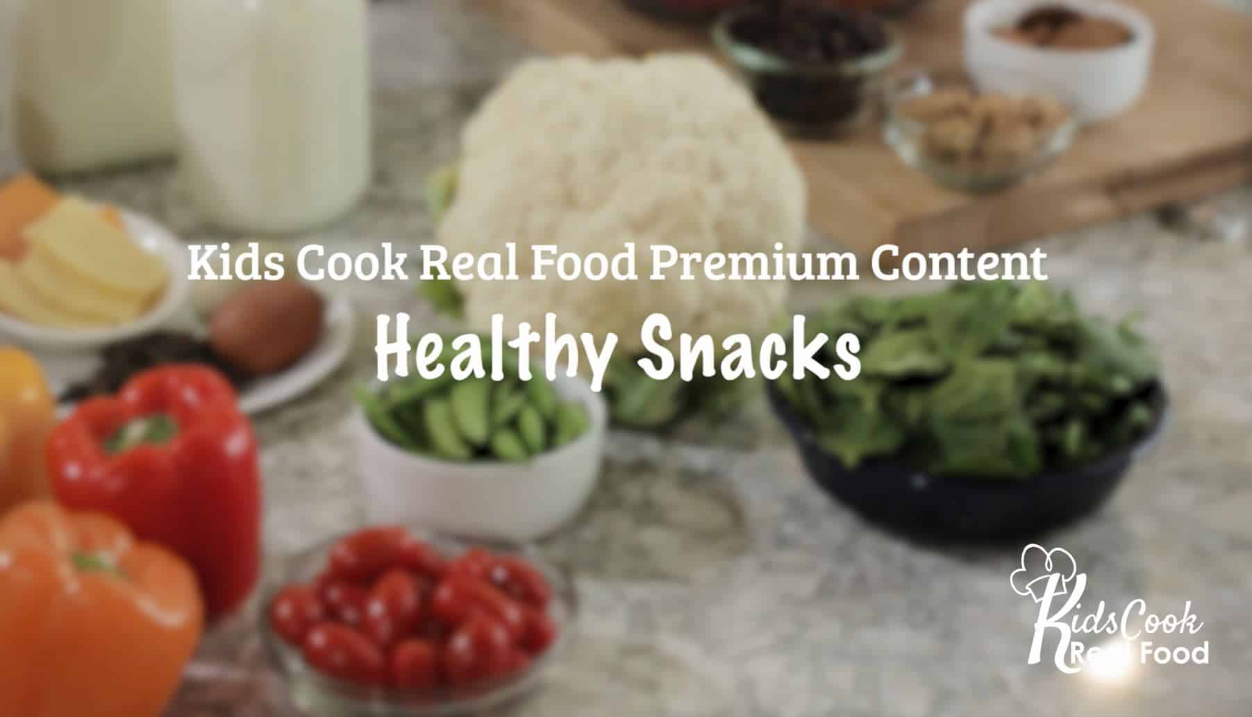 Kids can Make Healthy Snacks Video Lessons