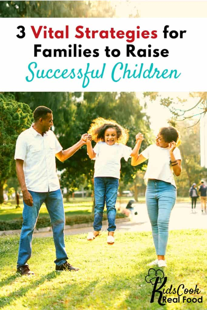 3 Vital Strategies for Families to Raise Successful Children