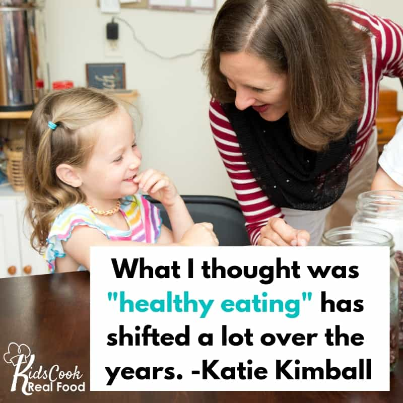 What I thought was healthy eating has shifted a lot over the years. -Katie Kimball