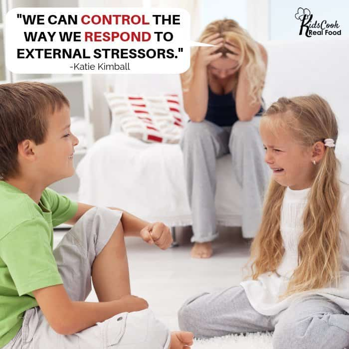 We can control the way we respond to external stressors. -Katie Kimball