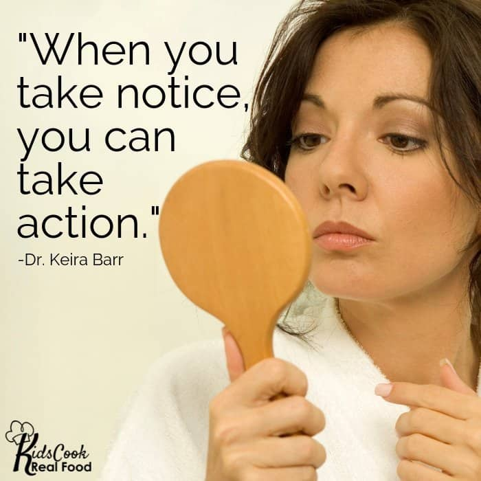 When you take notice, you can take action. -Dr. Keira Barr