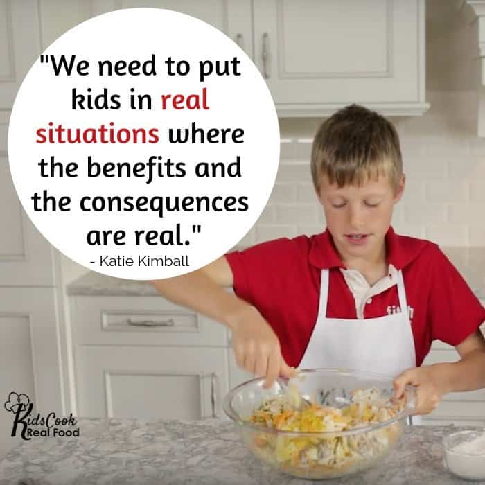 We need to put kids in real situations where the benefits and the consequences are real. -Katie Kimball
