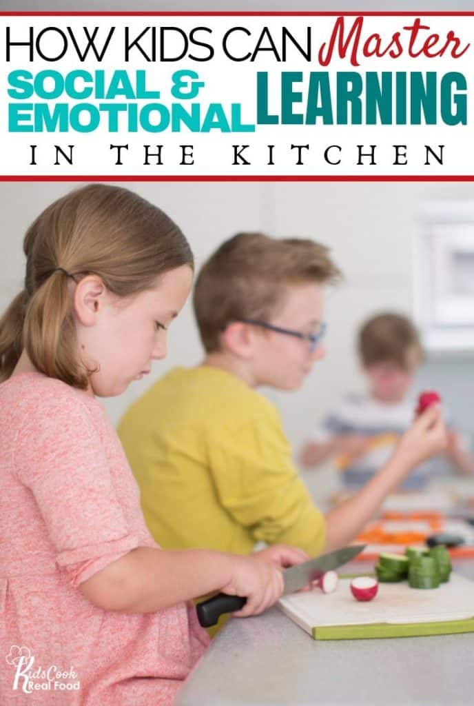 How Kids Can Master Social & Emotional Learning in the Kitchen
