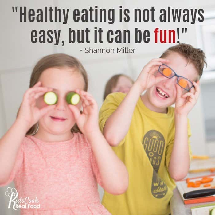 Healthy eating is not always easy, but it can be fun. -Shannon Miller
