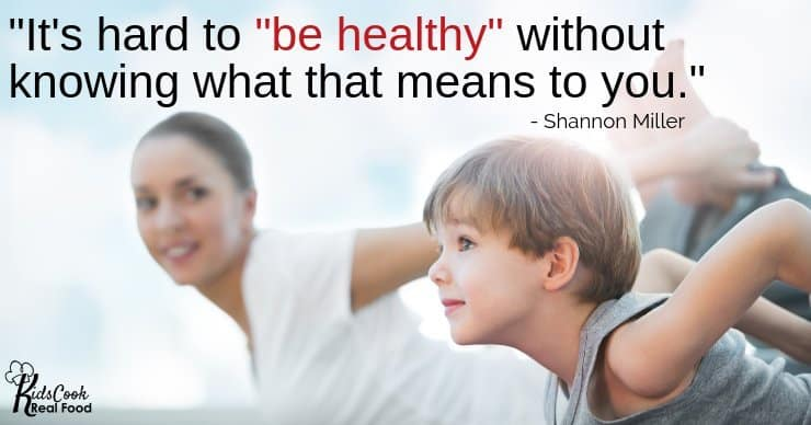 """It's hard to """"be healthy"""" without knowing what that means to you. -Shannon Miller"""