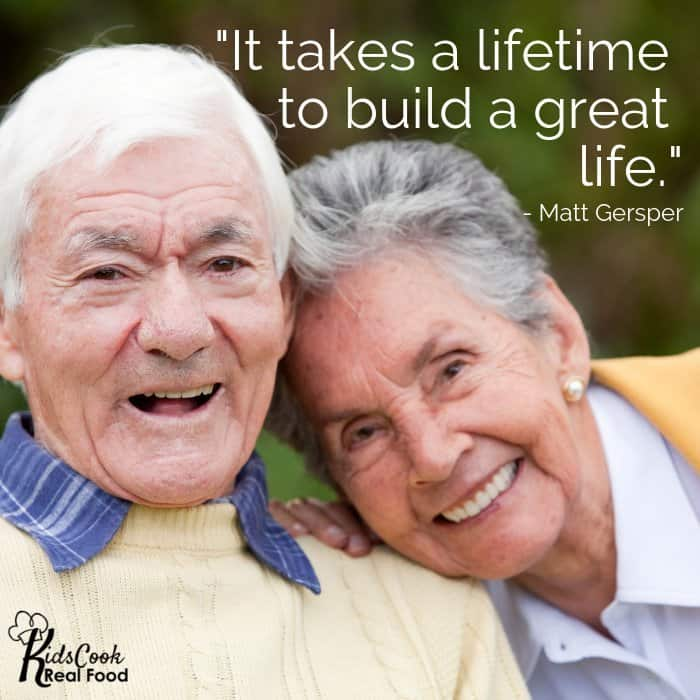 It takes a lifetime to build a great life. -Matt Gersper