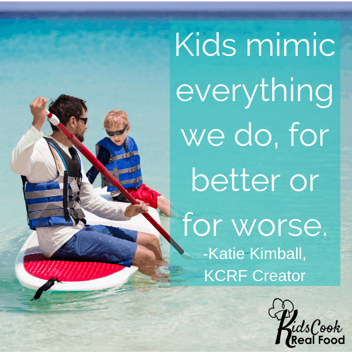 Kids mimic everything we do, for better or for worse. -Katie Kimball