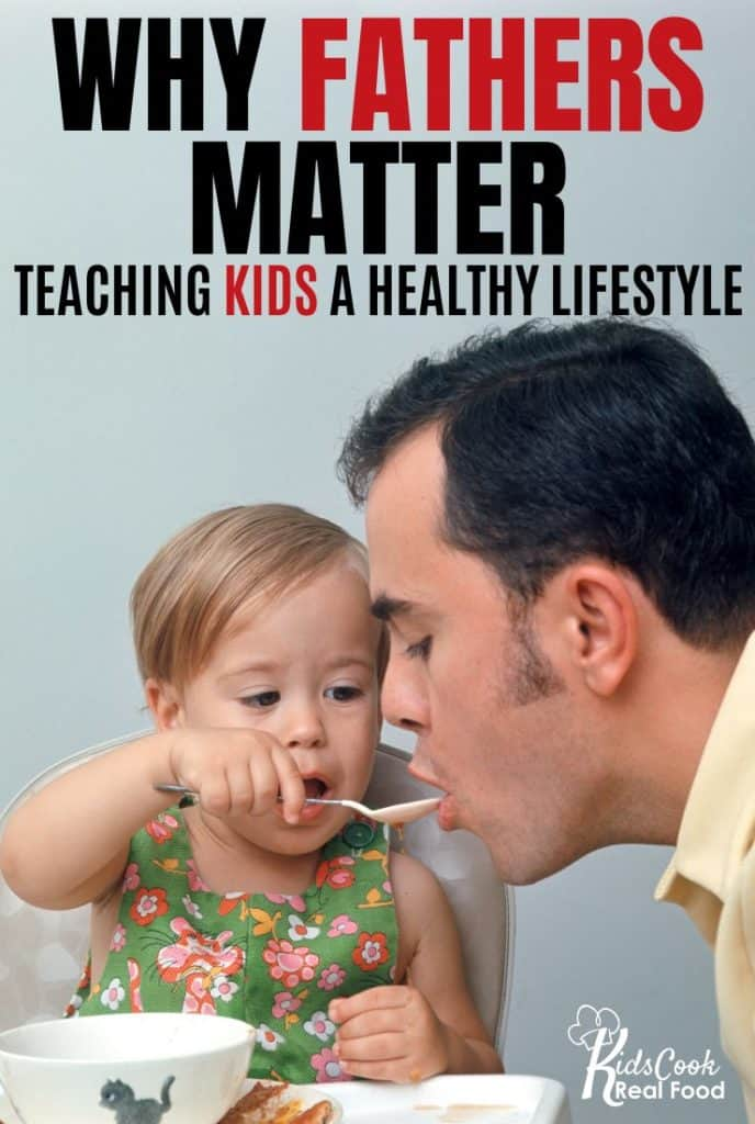 Why fathers matter in teaching kids a healthy lifestyle