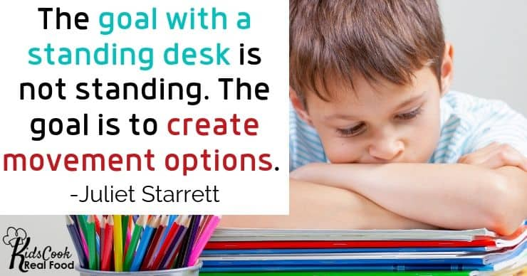The goal with a standing desk is not standing. The goal is to create movement options. -Juliet Starrett