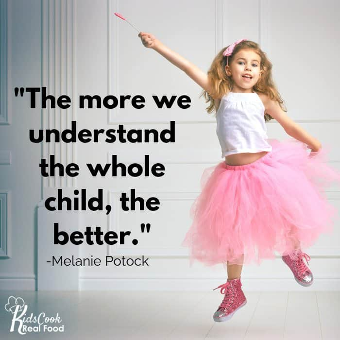 The more we understand the whole child, the better. -Melanie Potock