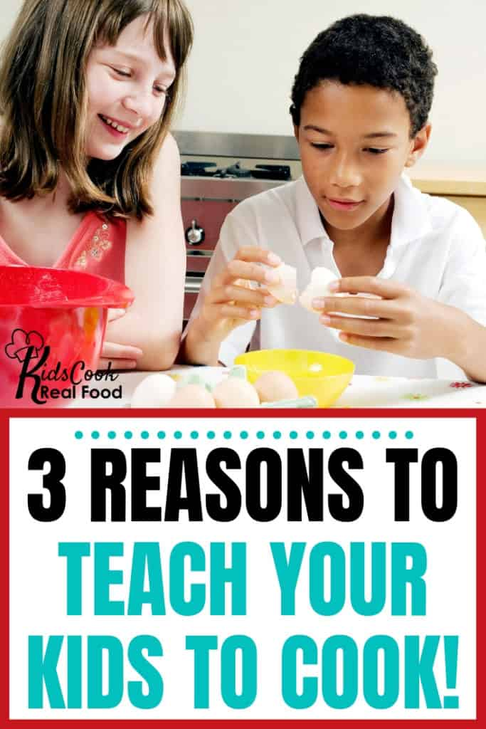 3 reasons to teach your kids to cook