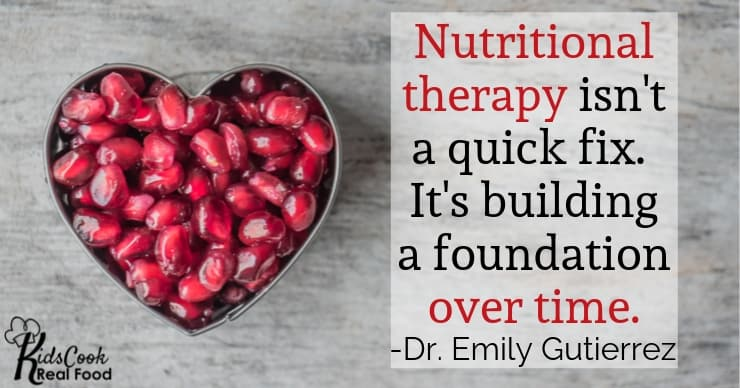 Nutritional therapy isn't a quick fix. It's building a foundation over time. -Dr. Emily Gutierrez