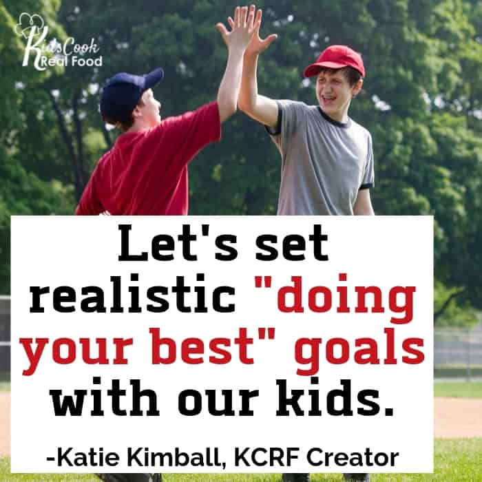 """Let's set realistic expectations for our kids. """"Doing your best"""" goals. -Katie Kimball"""