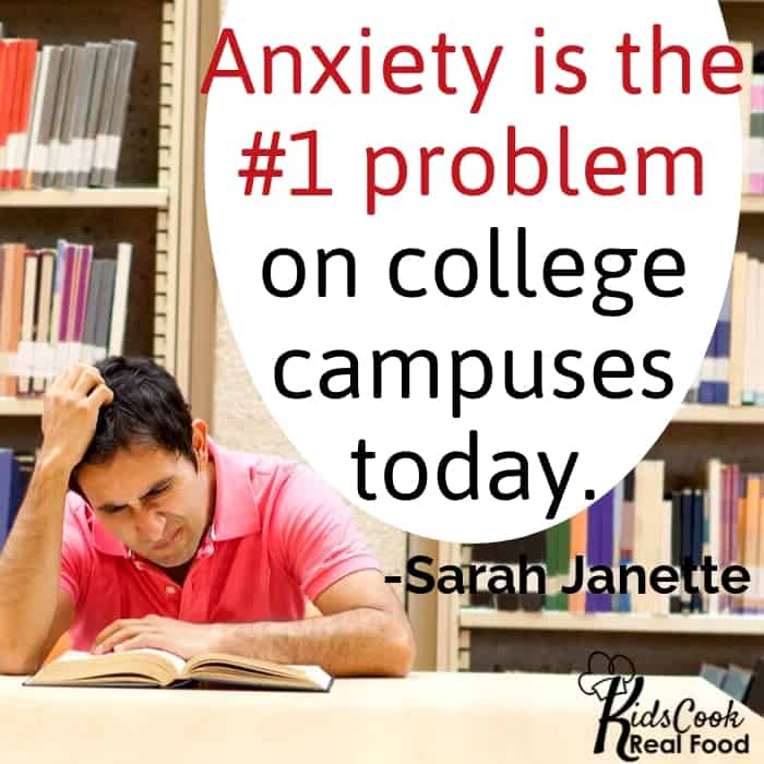 Anxiety is the number 1 problem on college campuses today. -Sarah Janette