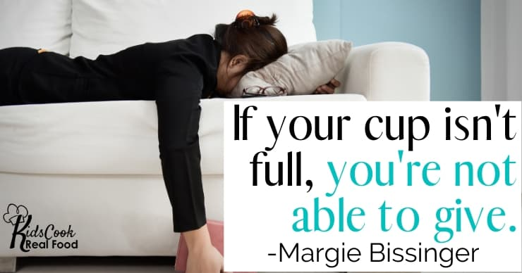 If your cup isn't full, you're not able to give. -Margie Bissinger