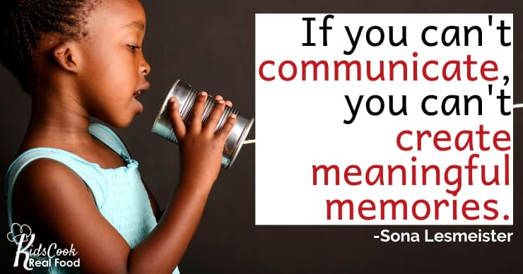 If you cannot communicate, you cannot create meaningful memories. -Sona Lesmeister