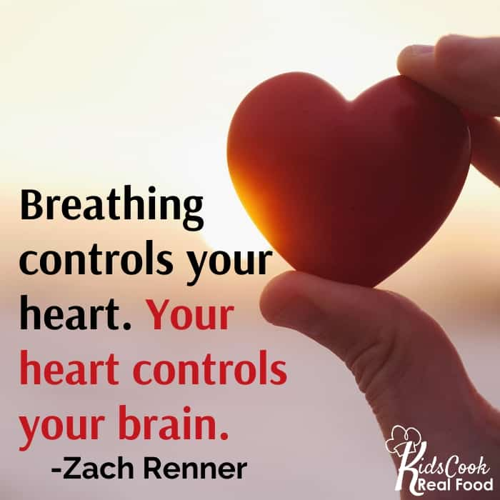 Breathing controls your heart, and your heart controls your brain. -Zach Renner