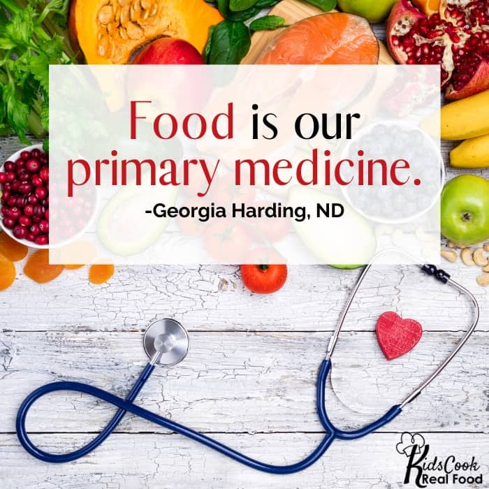 Food is our primary medicine. -Georgia Harding, ND