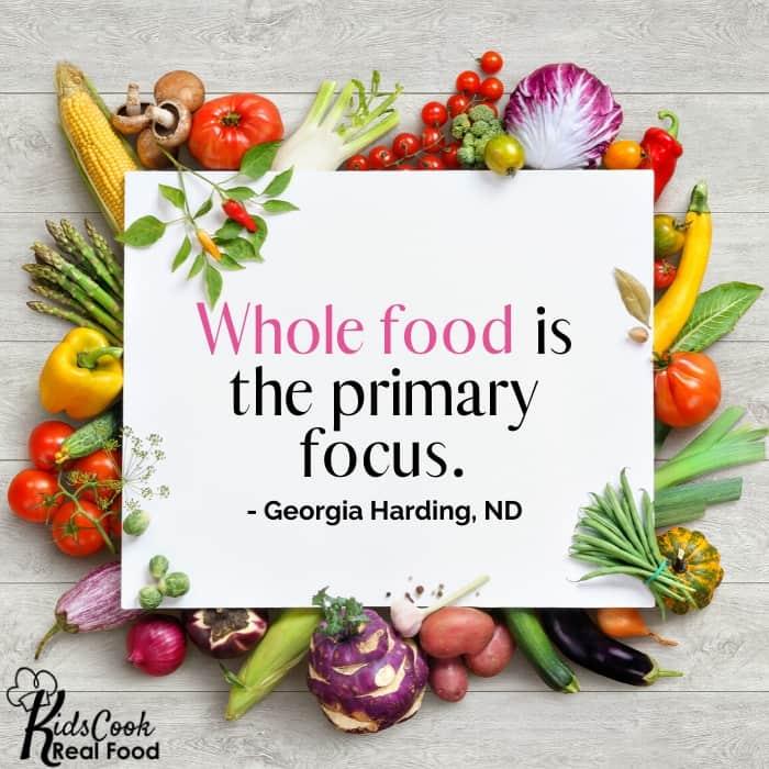 Whole food is the primary focus. - Georgia Harding, ND
