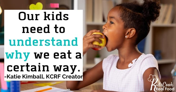 Our kids need to understand why we eat a certain way. -Katie Kimball