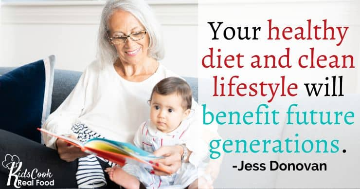 If we have a healthy diet and a clean lifestyle that's going to benefit future generations. -Jess Donovan