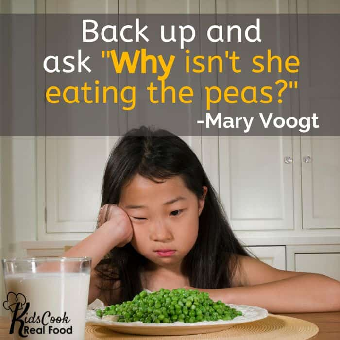"We need to back it up and ask ""Why isn't she eating the peas?"" -Mary Voogt"