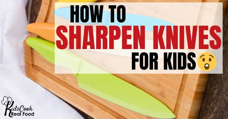 how to sharpen knives for kids