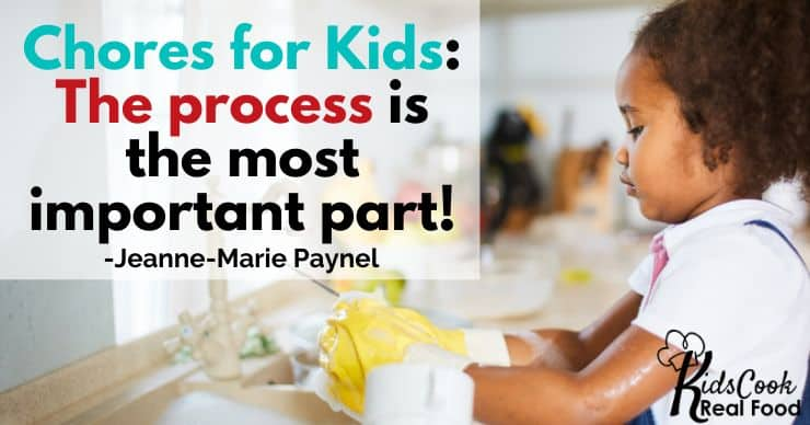 Chores for Kids: The process is the most important part! -Jeanne-Marie Paynel
