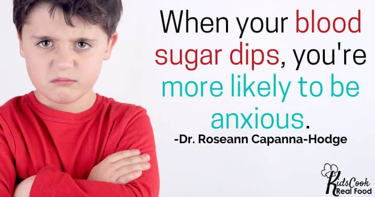 When your blood sugar dips, you're more likely to be anxious. -Dr. Roseann Capanna-Hodge
