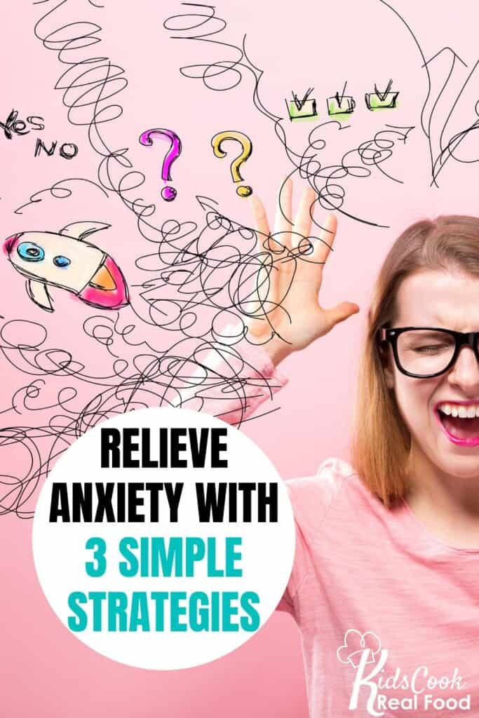 Relieve anxiety with 3 simple strategies