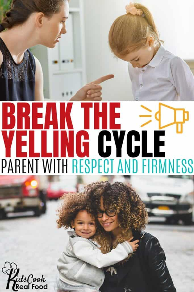 Break the yelling cycle: parent with respect and firmness